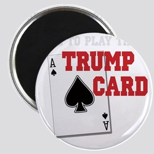 Time to Play the Trump Card copy Magnet