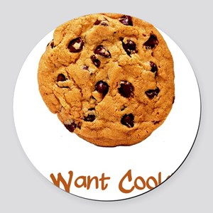 Me Want Cookie Brown Round Car Magnet