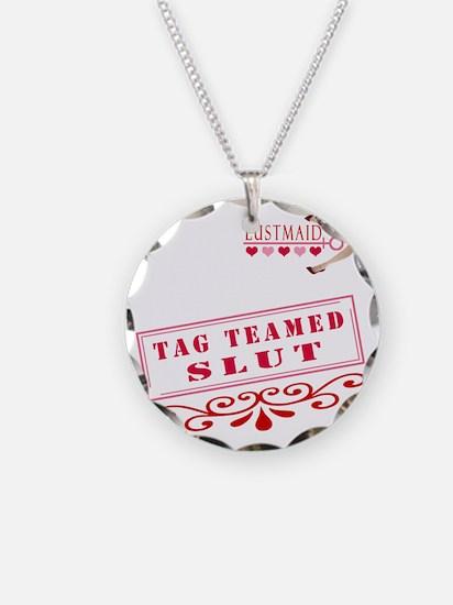 TAGTEAMED--SLUT Necklace