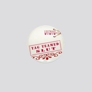 TAGTEAMED--SLUT Mini Button