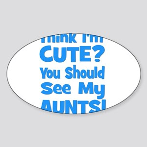 Think I'm Cute? AuntS (plural Oval Sticker