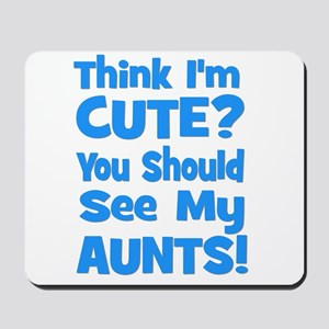 Think I'm Cute? AuntS (plural Mousepad