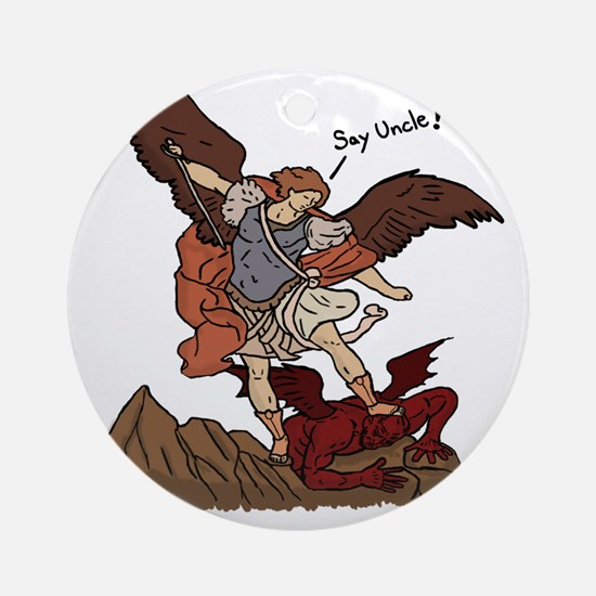 Say Uncle Round Ornament