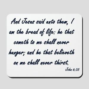 I am the bread of life Mousepad