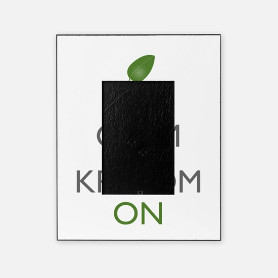 Keep Calm And Kratom On Picture Frame
