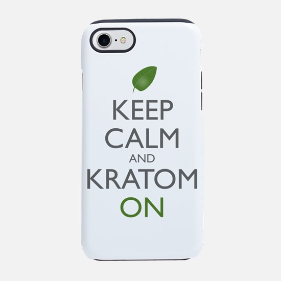 Keep Calm And Kratom On iPhone 7 Tough Case
