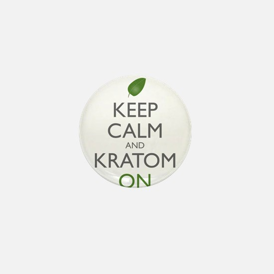 Keep Calm And Kratom On Mini Button