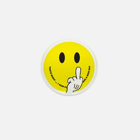 smiley that right i said fu ave a nice Mini Button