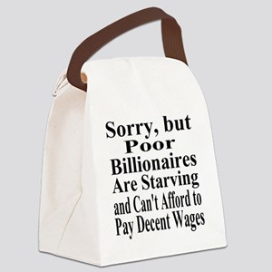 Billionaires are Starving Cant Af Canvas Lunch Bag