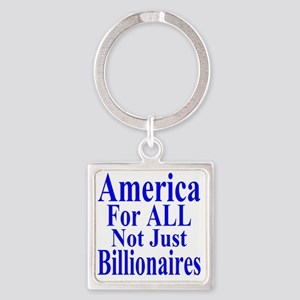 America For All Not Just Billionai Square Keychain