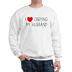 I LOVE OBEYING MY HUSBAND Sweatshirt