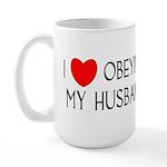 I LOVE OBEYING MY HUSBAND Large Mug