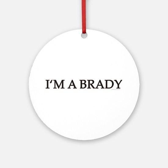 DOOL - I'm A Brady Ornament (Round)