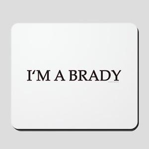 DOOL - I'm A Brady Mousepad