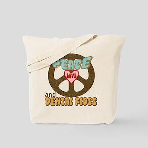 Peace Love and Dental Floss Tote Bag