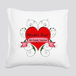 Worlds Best 5th Teacher with  Square Canvas Pillow