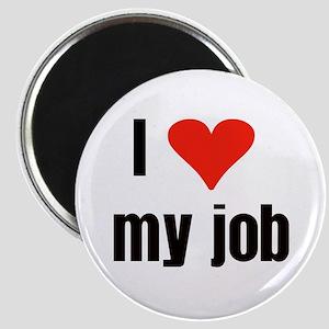 I Love my Job Magnet