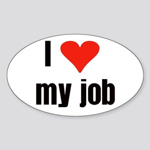 I Love my Job Oval Sticker