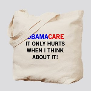 OBAMACARE - ONLY HURTS WHEN I THINK Tote Bag
