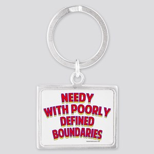 Needy With Poorly Defined Bound Landscape Keychain