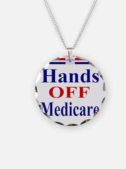 Hands OFF Medicare T-Shirt r Necklace