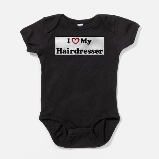 I Love My Hairdresser Infant Bodysuit Body Suit