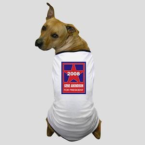 Gene Amondson for president ( Dog T-Shirt
