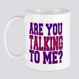 Are You Talking To Me? Mug