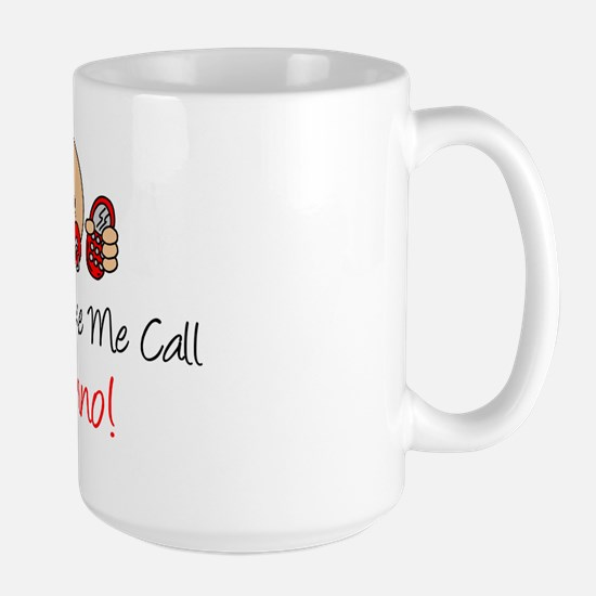Dont Make Me Call Nonno Large Mug