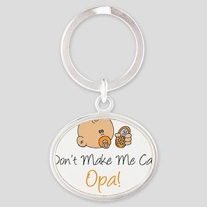 Dont Make Me Call Opa Oval Keychain