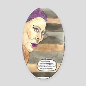 Sure I have emotional baggage 001 Oval Car Magnet