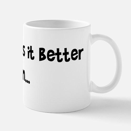 Nothing says it better (smaller) Mug