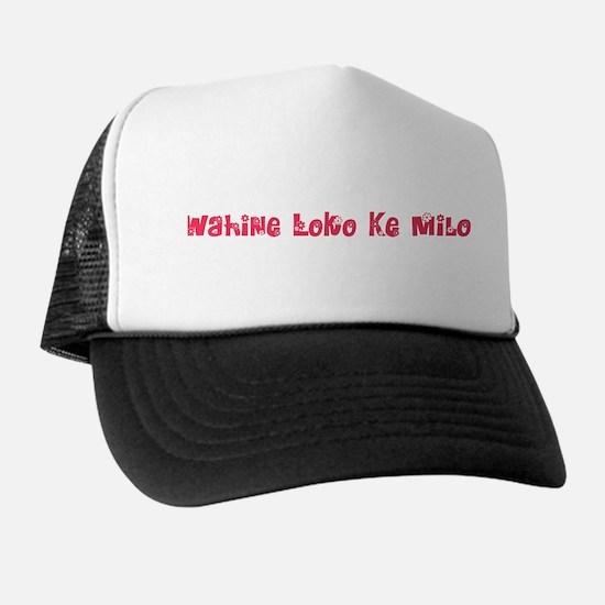 Wahine Loko Ke Milo Trucker Hat