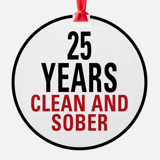 25 Years Clean and Sober! Ornament
