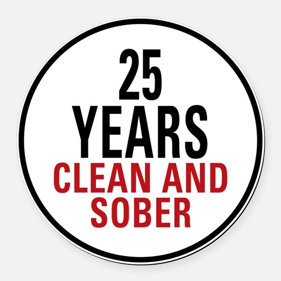 25 Years Clean and Sober! Round Car Magnet