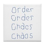 Order to Chaos Tile Coaster