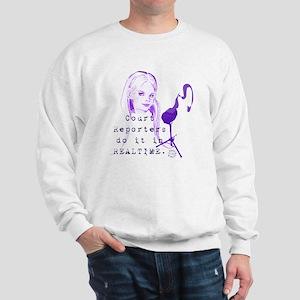 court_reporters_do_it_in_realtime_1 Sweatshirt