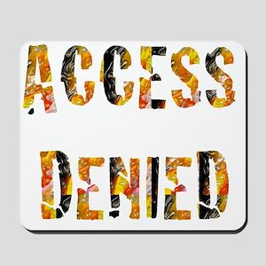 Access Denied Series Mousepad