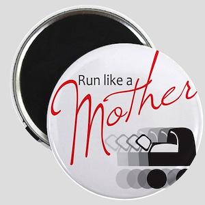 runlikemother2 Magnet