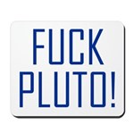 Fuck Pluto Mousepad
