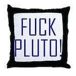 Fuck Pluto Throw Pillow