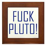 Fuck Pluto Framed Tile