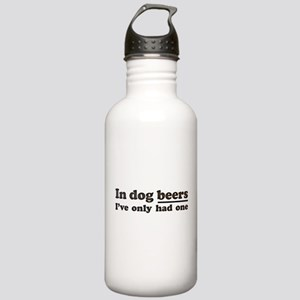In dog beers Ive only had one Water Bottle