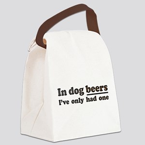 In dog beers Ive only had one Canvas Lunch Bag