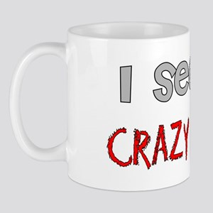 I see crazy people Mug
