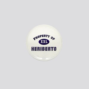 Property of heriberto Mini Button