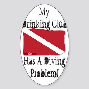 Drinking Problem Sticker (Oval)