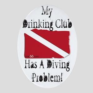 Drinking Problem Oval Ornament
