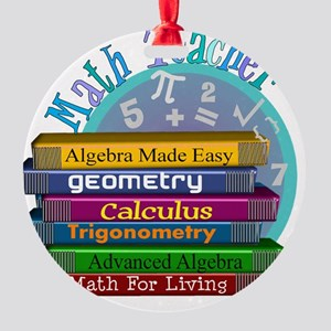 Math Teacher new 2011 Round Ornament
