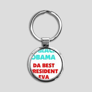 OBAMA IS DA BEST PRESIDENT Round Keychain